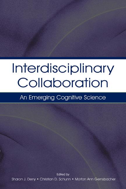 Interdisciplinary Collaboration: An Emerging Cognitive Science by Gernsbacher